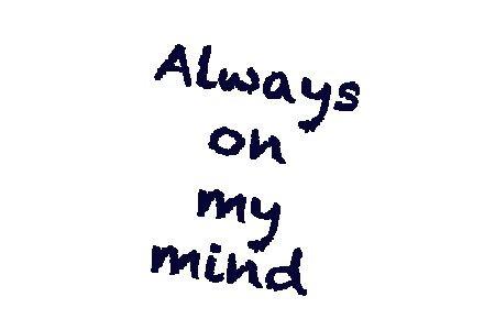 alwaysonmymind